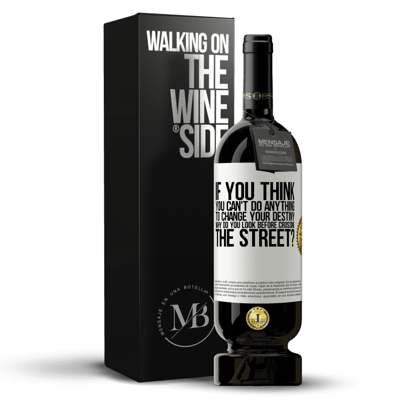 29,95 € Free Shipping | Red Wine Premium Edition MBS® Reserva If you think you can't do anything to change your destiny, why do you look before crossing the street? White Label. Customizable label Reserva 12 Months Harvest 2013 Tempranillo