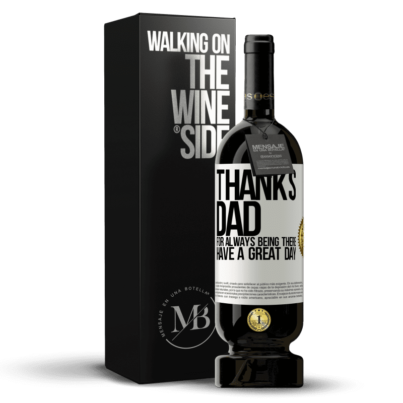 29,95 € Free Shipping | Red Wine Premium Edition MBS® Reserva Thanks dad, for always being there. Have a great day White Label. Customizable label Reserva 12 Months Harvest 2013 Tempranillo