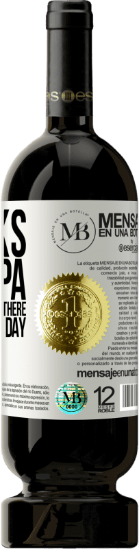 «Thanks grandpa, for always being there. Have a great day» Premium Edition MBS® Reserva