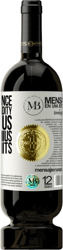 «The difference between stupidity and genius, is that genius has its limits» Premium Edition MBS® Reserva