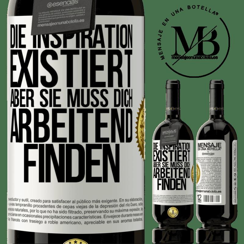29,95 € Kostenloser Versand | Rotwein Premium Edition MBS® Reserva Inspiration existiert, aber sie muss dich arbeiten lassen Weißes Etikett. Anpassbares Etikett Reserva 12 Monate Ernte 2013 Tempranillo
