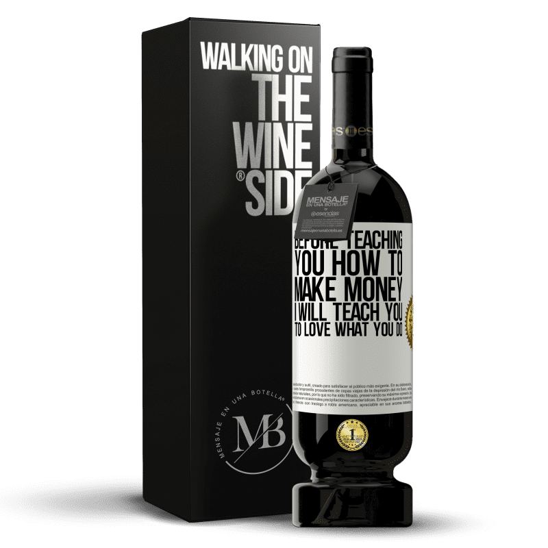 29,95 € Free Shipping | Red Wine Premium Edition MBS® Reserva Before teaching you how to make money, I will teach you to love what you do White Label. Customizable label Reserva 12 Months Harvest 2013 Tempranillo
