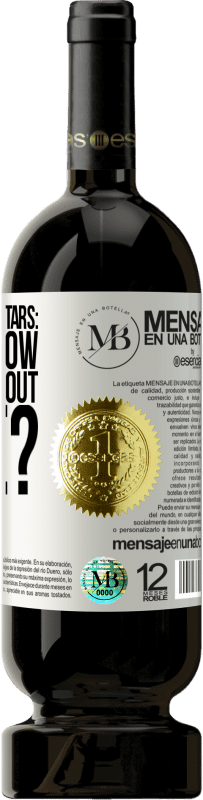 «Dear shooting stars: do you know anything about mine?» Premium Edition MBS® Reserva