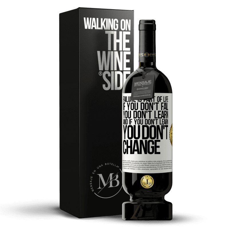 29,95 € Free Shipping   Red Wine Premium Edition MBS® Reserva Failure is part of life. If you don't fail, you don't learn, and if you don't learn, you don't change White Label. Customizable label Reserva 12 Months Harvest 2013 Tempranillo