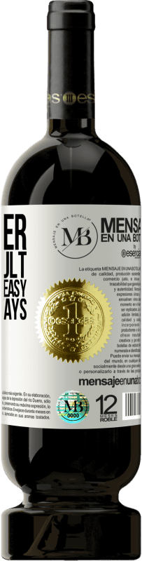 «I go after the difficult, because in the easy there is always a line» Premium Edition MBS® Reserva