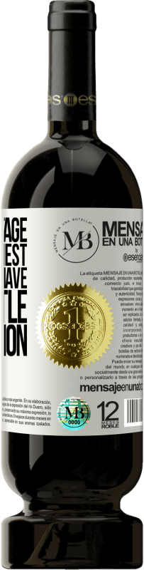 «The advantage of being honest is that you have very little competition» Premium Edition MBS® Reserva