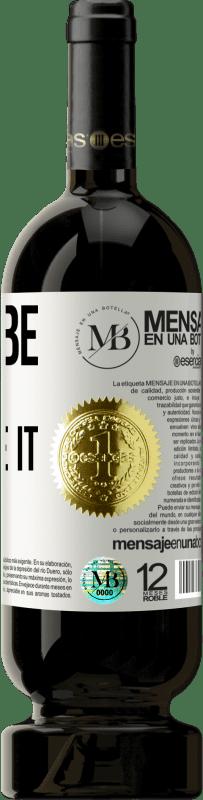 «Don't be afraid, feel like it» Premium Edition MBS® Reserva