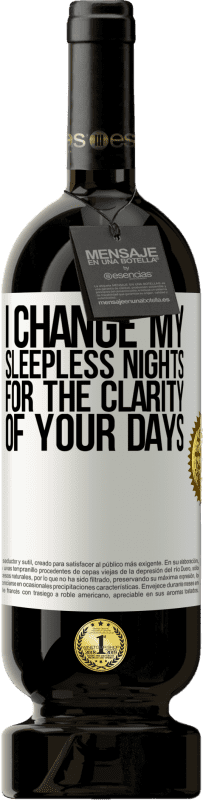 29,95 € Free Shipping | Red Wine Premium Edition MBS® Reserva I change my sleepless nights for the clarity of your days White Label. Customizable label Reserva 12 Months Harvest 2013 Tempranillo