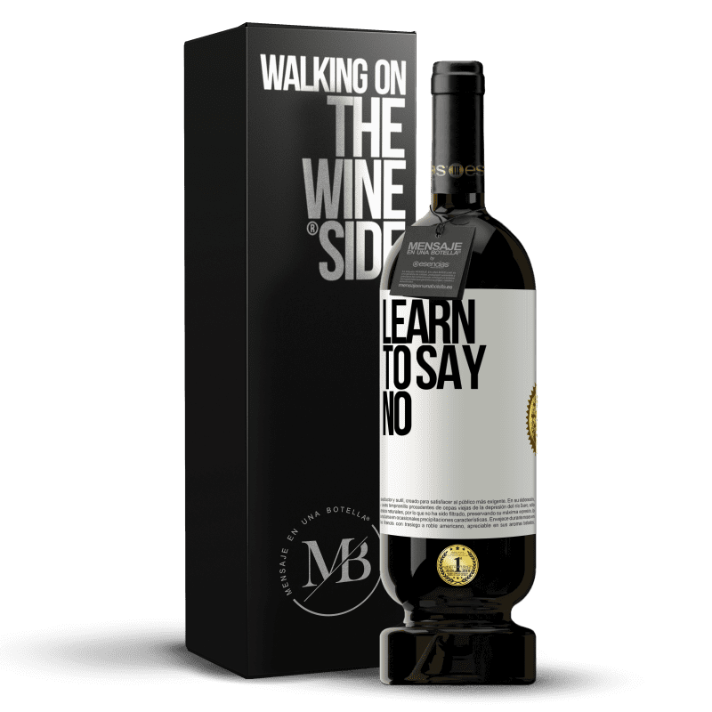 29,95 € Free Shipping | Red Wine Premium Edition MBS® Reserva Learn to say no White Label. Customizable label Reserva 12 Months Harvest 2013 Tempranillo