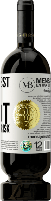 «The biggest risk is not taking any risk» Premium Edition MBS® Reserva