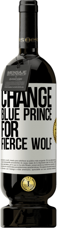 29,95 € | Red Wine Premium Edition MBS Reserva Change blue prince for fierce wolf Yellow Label. Customizable label I.G.P. Vino de la Tierra de Castilla y León Aging in oak barrels 12 Months Harvest 2013 Spain Tempranillo