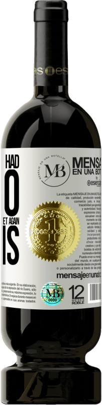 «Something we had to do well in the next life to meet again in this» Premium Edition MBS® Reserva