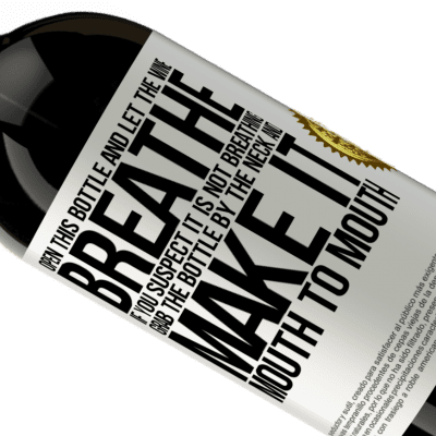 Unique & Personal Expressions. «Open this bottle and let the wine breathe. If you suspect you are not breathing, grab the bottle by the neck and make it» Premium Edition MBS® Reserva