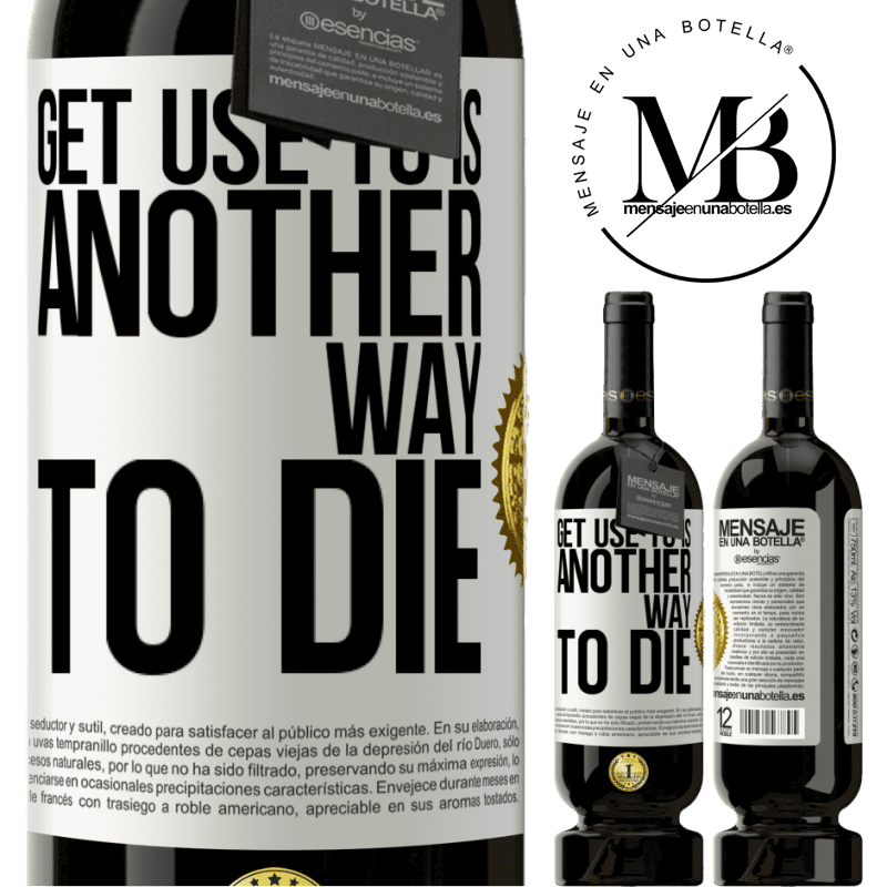29,95 € Free Shipping | Red Wine Premium Edition MBS® Reserva Get use to is another way to die White Label. Customizable label Reserva 12 Months Harvest 2013 Tempranillo