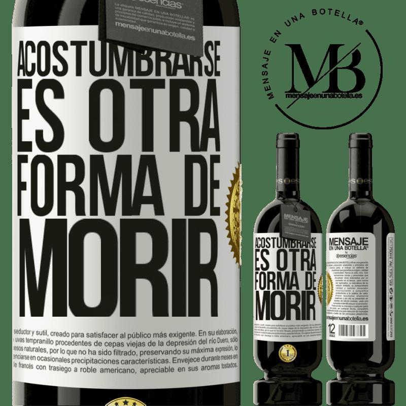 29,95 € Envoi gratuit   Vin rouge Édition Premium MBS® Reserva S'y habituer est une autre façon de mourir Étiquette Blanche. Étiquette personnalisable Reserva 12 Mois Récolte 2013 Tempranillo