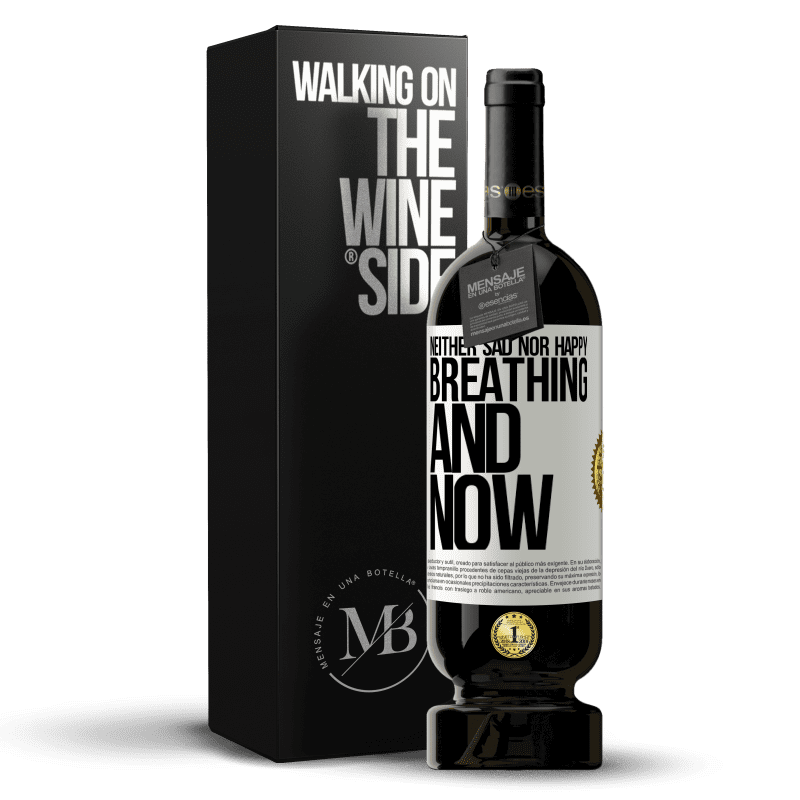 29,95 € Free Shipping | Red Wine Premium Edition MBS® Reserva Neither sad nor happy. Breathing and now White Label. Customizable label Reserva 12 Months Harvest 2013 Tempranillo