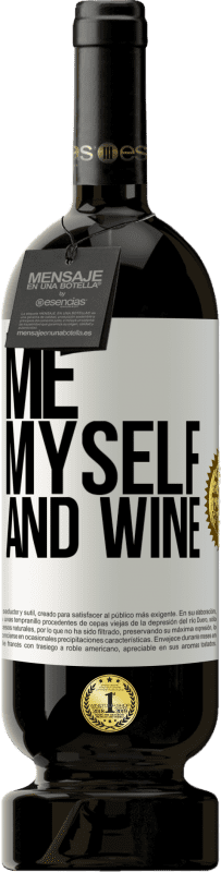 29,95 € Free Shipping | Red Wine Premium Edition MBS® Reserva Me, myself and wine White Label. Customizable label Reserva 12 Months Harvest 2013 Tempranillo