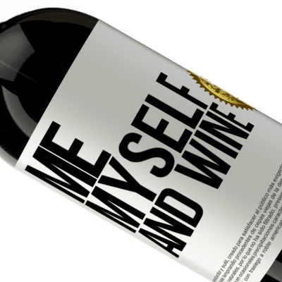 Unique & Personal Expressions. «Me, myself and wine» Premium Edition MBS® Reserva