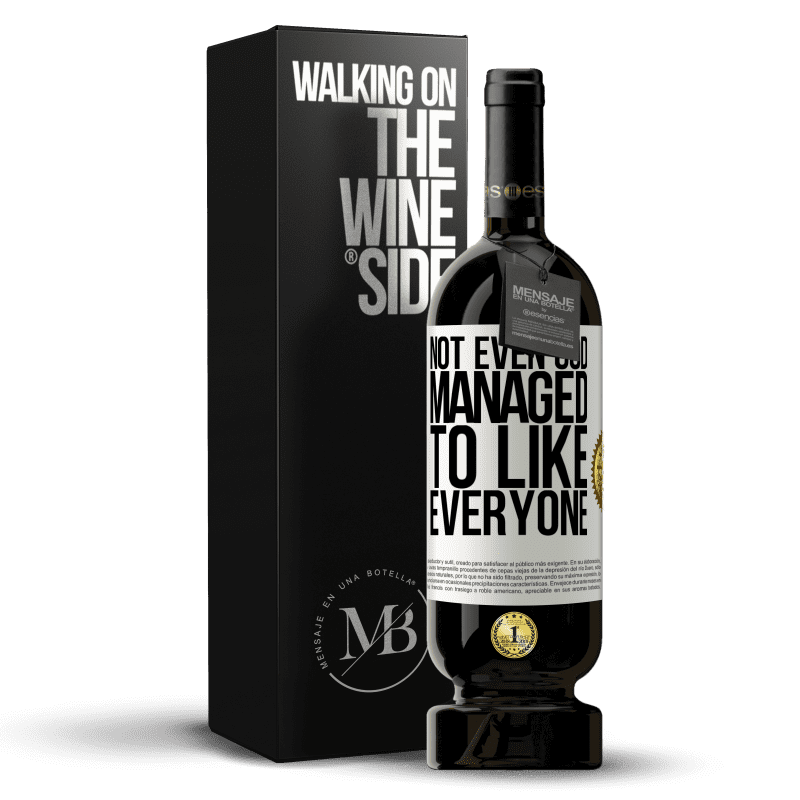 29,95 € Free Shipping   Red Wine Premium Edition MBS® Reserva Not even God managed to like everyone White Label. Customizable label Reserva 12 Months Harvest 2013 Tempranillo