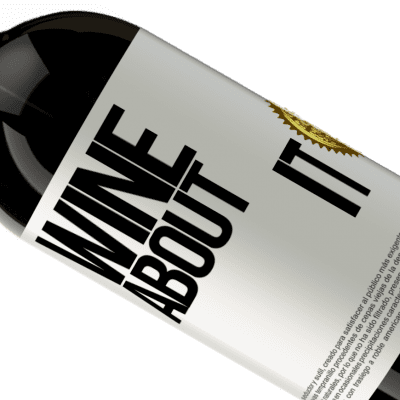 Unique & Personal Expressions. «Wine about it» Premium Edition MBS® Reserva