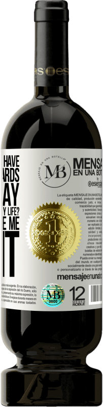 «Do you have Valentine's cards that say: For the only love of my life? -Yes. Well give me eight» Premium Edition MBS® Reserva