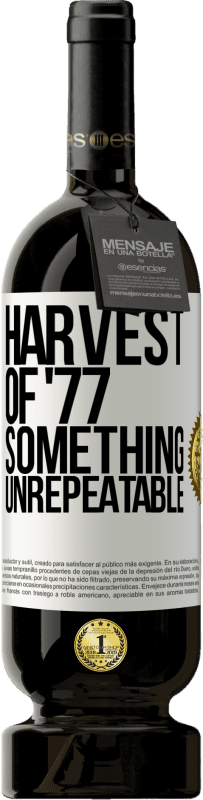 29,95 € Free Shipping | Red Wine Premium Edition MBS® Reserva Harvest of '77, something unrepeatable White Label. Customizable label Reserva 12 Months Harvest 2013 Tempranillo