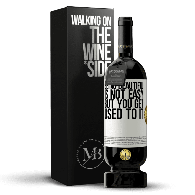 29,95 € Free Shipping | Red Wine Premium Edition MBS® Reserva Being beautiful is not easy, but you get used to it White Label. Customizable label Reserva 12 Months Harvest 2013 Tempranillo