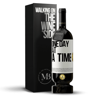 «One day at a time» Premium Edition MBS® Reserva
