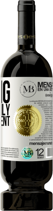 «Living is the only thing urgent» Premium Edition MBS® Reserva