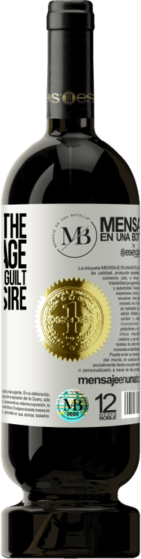 «We are at the perfect age, to stay with the guilt, not the desire» Premium Edition MBS® Reserva