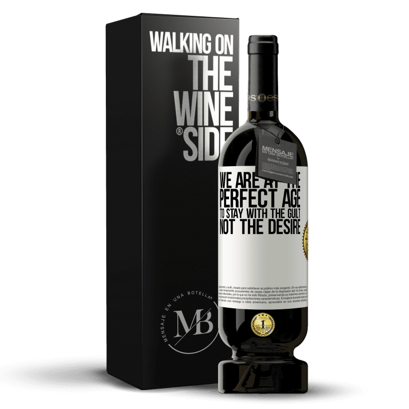 29,95 € Free Shipping | Red Wine Premium Edition MBS® Reserva We are at the perfect age, to stay with the guilt, not the desire White Label. Customizable label Reserva 12 Months Harvest 2013 Tempranillo