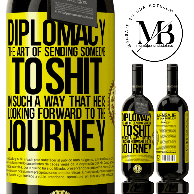 29,95 € Free Shipping | Red Wine Premium Edition MBS® Reserva Diplomacy. The art of sending someone to shit in such a way that he is looking forward to the journey Yellow Label. Customizable label Reserva 12 Months Harvest 2013 Tempranillo