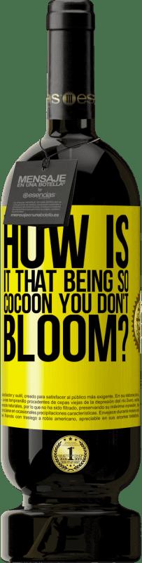 29,95 € | Red Wine Premium Edition MBS Reserva how is it that being so cocoon you don't bloom? Yellow Label. Customizable label I.G.P. Vino de la Tierra de Castilla y León Aging in oak barrels 12 Months Harvest 2016 Spain Tempranillo