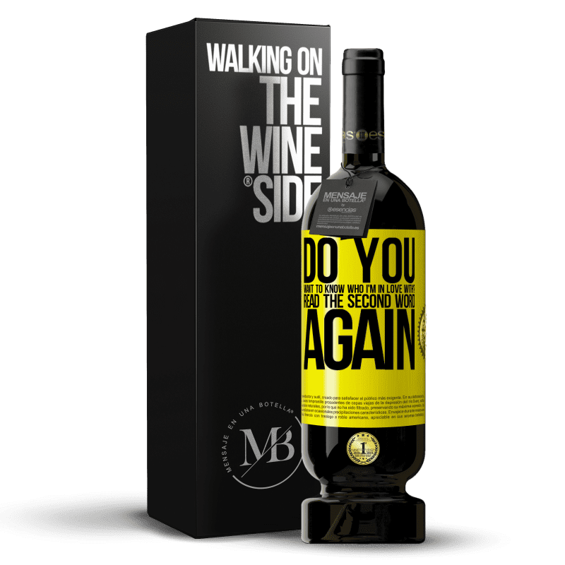 29,95 € Free Shipping   Red Wine Premium Edition MBS® Reserva do you want to know who I'm in love with? Read the first word again Yellow Label. Customizable label Reserva 12 Months Harvest 2013 Tempranillo