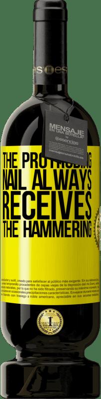 29,95 € | Red Wine Premium Edition MBS Reserva The protruding nail always receives the hammering Yellow Label. Customizable label I.G.P. Vino de la Tierra de Castilla y León Aging in oak barrels 12 Months Harvest 2016 Spain Tempranillo