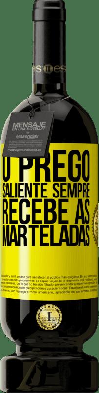 29,95 € Envio grátis | Vinho tinto Edição Premium MBS® Reserva O prego saliente sempre recebe as marteladas Etiqueta Amarela. Etiqueta personalizável Reserva 12 Meses Colheita 2013 Tempranillo