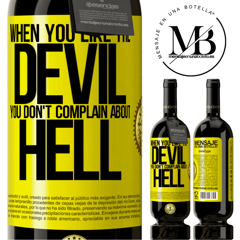 29,95 € Free Shipping   Red Wine Premium Edition MBS® Reserva When you like the devil you don't complain about hell Yellow Label. Customizable label Reserva 12 Months Harvest 2013 Tempranillo