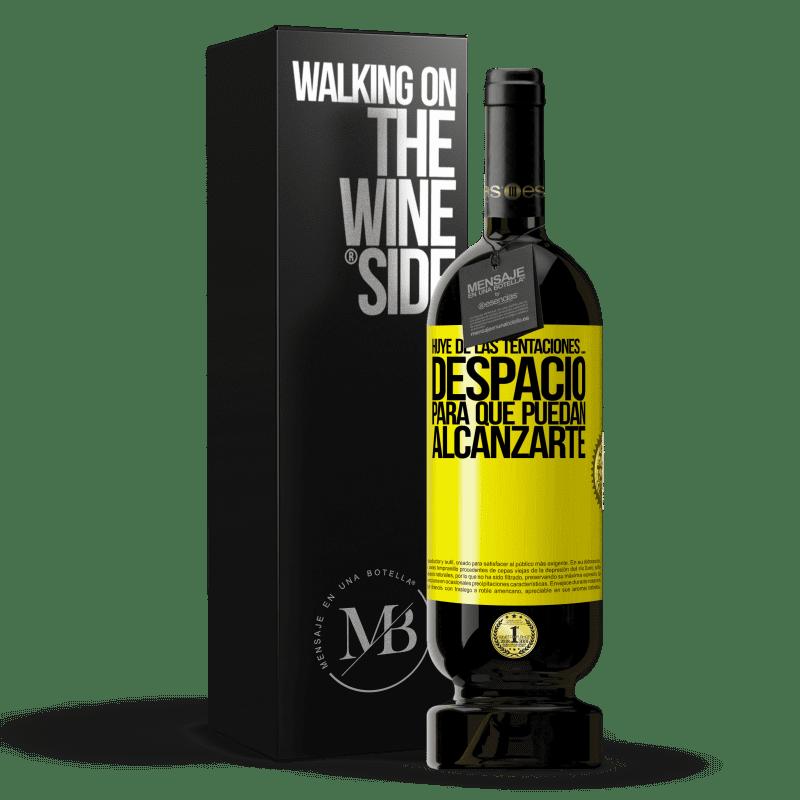 29,95 € Envoi gratuit   Vin rouge Édition Premium MBS® Reserva Fuyez les tentations ... lentement, pour qu'ils puissent vous atteindre Étiquette Jaune. Étiquette personnalisable Reserva 12 Mois Récolte 2013 Tempranillo