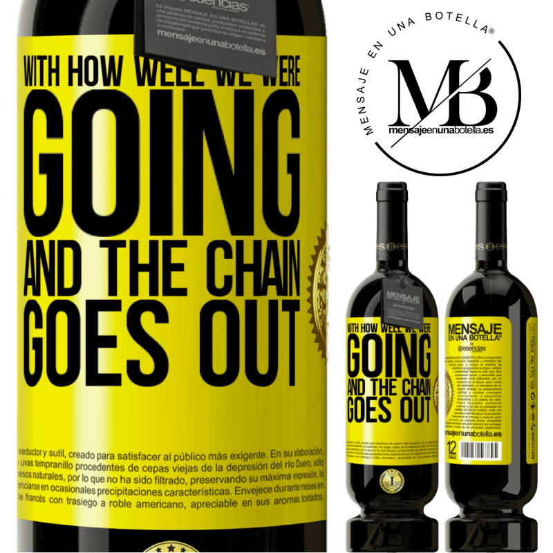 29,95 € Free Shipping | Red Wine Premium Edition MBS® Reserva With how well we were going and the chain goes out Yellow Label. Customizable label Reserva 12 Months Harvest 2013 Tempranillo