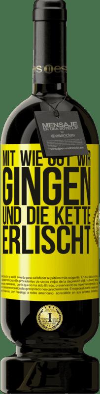 29,95 € Kostenloser Versand | Rotwein Premium Edition MBS® Reserva Mit wie gut wir gingen und die Kette erlischt Gelbes Etikett. Anpassbares Etikett Reserva 12 Monate Ernte 2013 Tempranillo