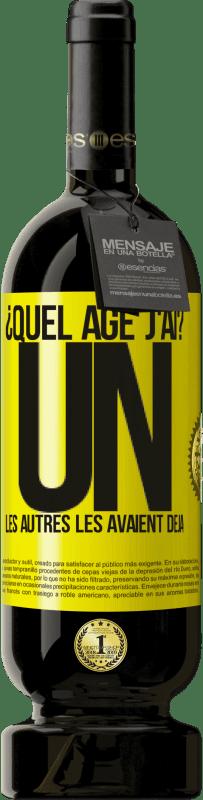 29,95 € Envoi gratuit | Vin rouge Édition Premium MBS® Reserva ¿Quel âge j'ai? UN. Les autres les avaient déjà Étiquette Jaune. Étiquette personnalisable Reserva 12 Mois Récolte 2013 Tempranillo