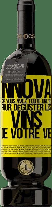 29,95 € Envoi gratuit | Vin rouge Édition Premium MBS® Reserva Innova, car vous avez toute une vie pour déguster les vins de votre vie Étiquette Jaune. Étiquette personnalisable Reserva 12 Mois Récolte 2013 Tempranillo