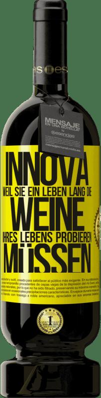 29,95 € Kostenloser Versand   Rotwein Premium Edition MBS® Reserva Innova, weil Sie ein Leben lang die Weine Ihres Lebens probieren müssen Gelbes Etikett. Anpassbares Etikett Reserva 12 Monate Ernte 2013 Tempranillo