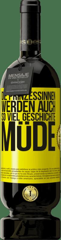 29,95 € Kostenloser Versand | Rotwein Premium Edition MBS® Reserva Die Prinzessinnen werden auch so viel Geschichte müde Gelbes Etikett. Anpassbares Etikett Reserva 12 Monate Ernte 2013 Tempranillo