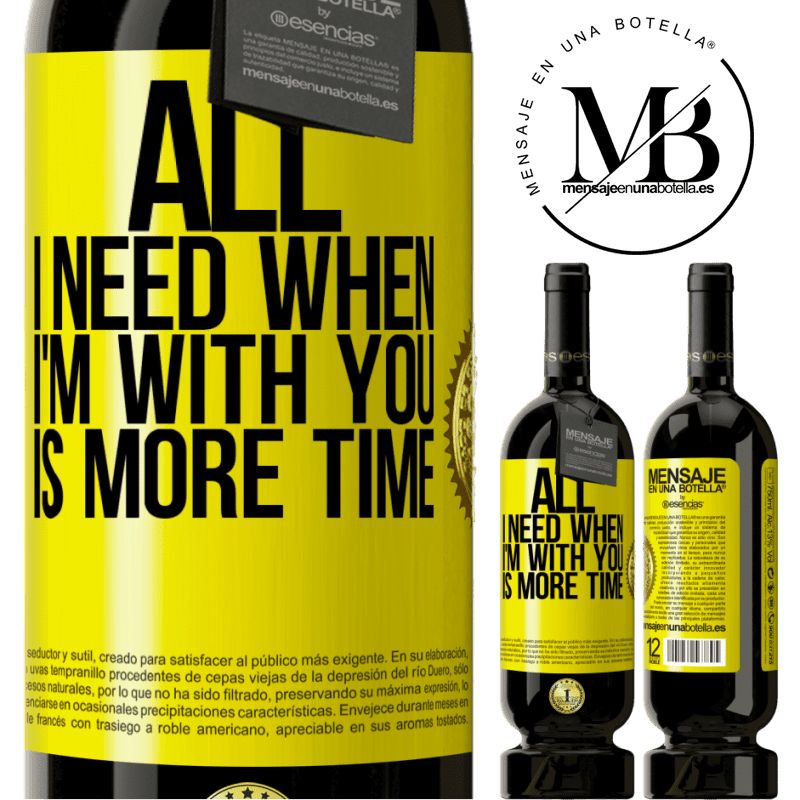 29,95 € Free Shipping | Red Wine Premium Edition MBS® Reserva All I need when I'm with you is more time Yellow Label. Customizable label Reserva 12 Months Harvest 2013 Tempranillo