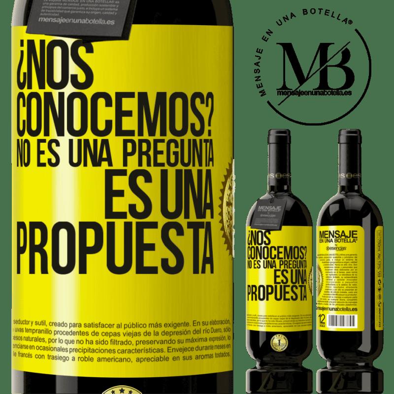 29,95 € Envoi gratuit   Vin rouge Édition Premium MBS® Reserva ¿Nous connaissons? Ce n'est pas une question, c'est une proposition Étiquette Jaune. Étiquette personnalisable Reserva 12 Mois Récolte 2013 Tempranillo