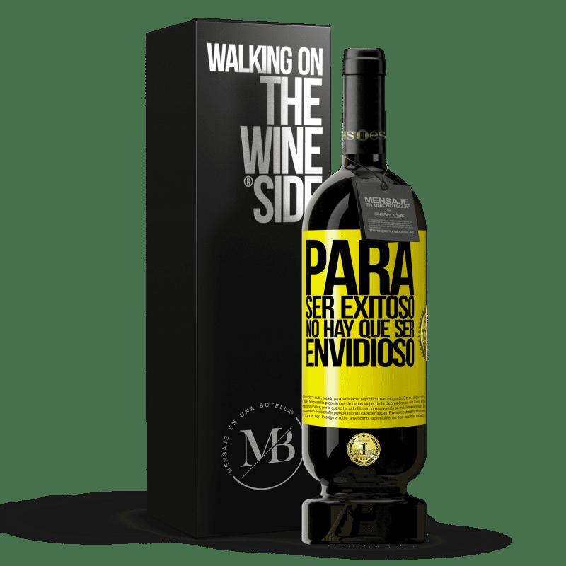 29,95 € Envoi gratuit   Vin rouge Édition Premium MBS® Reserva Pour réussir, vous n'avez pas besoin d'être envieux Étiquette Jaune. Étiquette personnalisable Reserva 12 Mois Récolte 2013 Tempranillo
