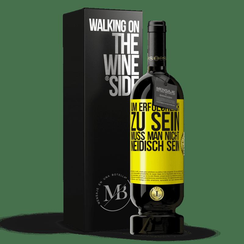 29,95 € Kostenloser Versand   Rotwein Premium Edition MBS® Reserva Um erfolgreich zu sein, muss man nicht neidisch sein Gelbes Etikett. Anpassbares Etikett Reserva 12 Monate Ernte 2013 Tempranillo