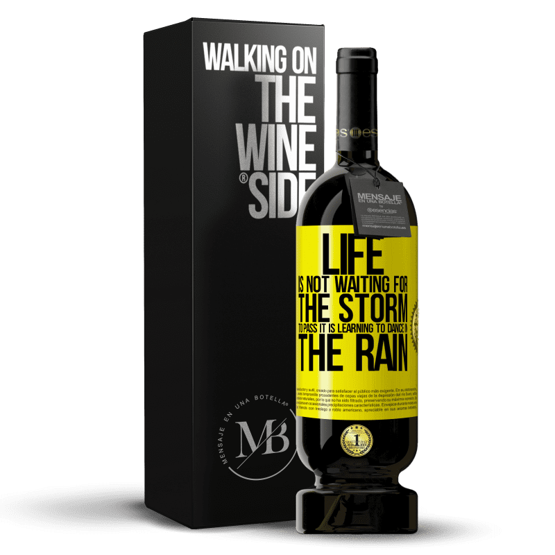29,95 € Free Shipping | Red Wine Premium Edition MBS® Reserva Life is not waiting for the storm to pass. It is learning to dance in the rain Yellow Label. Customizable label Reserva 12 Months Harvest 2013 Tempranillo