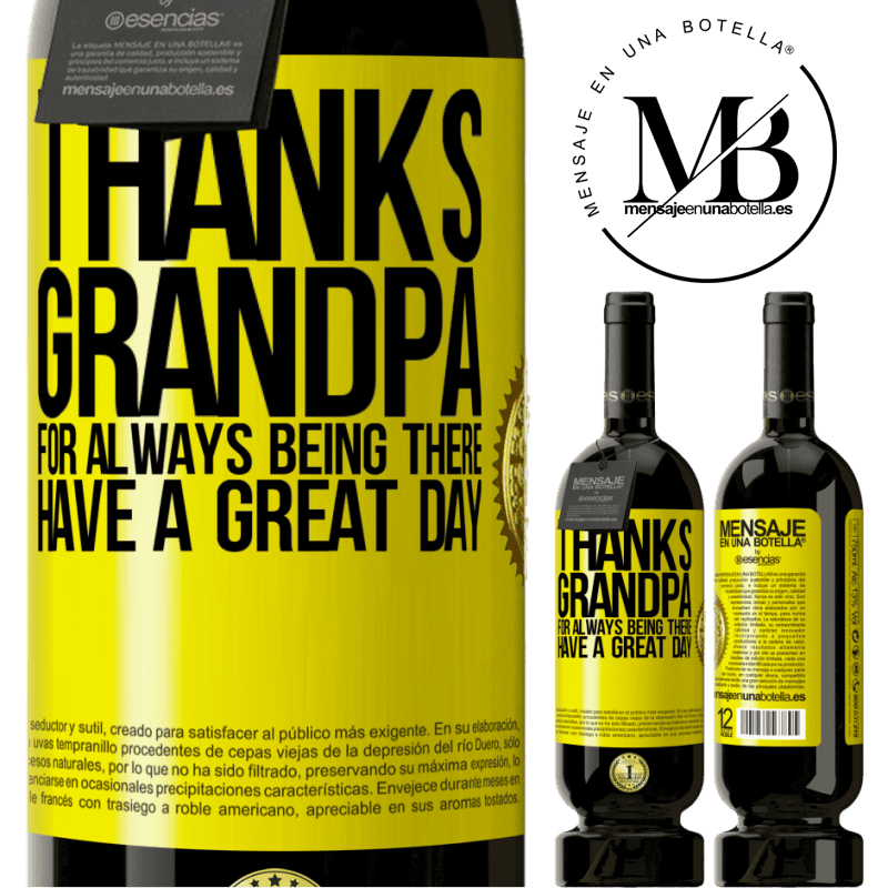 29,95 € Free Shipping | Red Wine Premium Edition MBS® Reserva Thanks grandpa, for always being there. Have a great day Yellow Label. Customizable label Reserva 12 Months Harvest 2013 Tempranillo